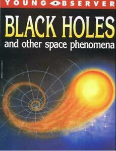 Black holes and other space phenomena  Young observer