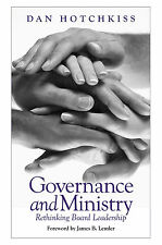 GOVERNANCE AND MINISTRY Rethinking Board Leadership D Hotchkiss NEW P/BACK BK 18