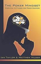 The Poker Mindset: Essential Attitudes for Poker Success, Ian Taylor, Matthew Hi
