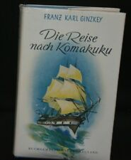 Franz Karl Ginzkey: Die Reise nach Komakuku