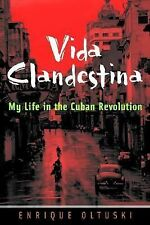 Vida Clandestina : My Life in the Cuban Revolution by Enrique Oltuski (2002,...