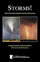 Storms! : Tales of Extreme Weather Events in Minnesota Perfect Martin Keller