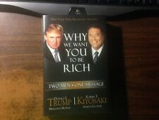 Why We Want You to be Rich by Donald Trump & Robert Kiyosaki 1st Hardcover w/ DJ