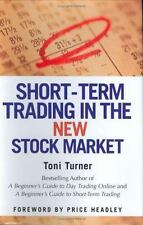 Short-Term Trading in the New Stock Market by Toni Turner (2005, Hardcover) NEW