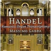 Handel: RomanticOrganTranscriptions, MassimoGabba, Good