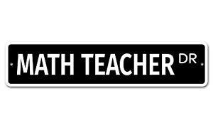 """6724 SS Math Teacher 4"""" x 18"""" Novelty Street Sign Aluminum"""