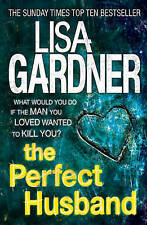 Gardner, Lisa, The Perfect Husband (FBI Profiler 1), Very Good Book