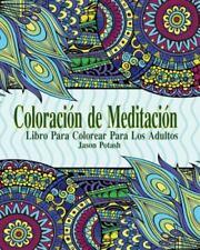 Coloracion de Meditacion Libro Para Colorear Para Los Adultos (Paperback or Soft