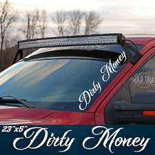 Dirty Money Banner Decal Diesel Truck Duramax F250 Vinyl Sticker -20 COLORS-