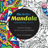 The Artful Mandala Coloring Book: Creative Designs for Fun and Meditation.