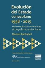 EVOLUCIÓN DEL ESTADO VENEZOLANO 1958-2015. De la conciliación de intereses...