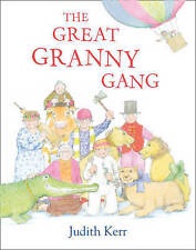 Judith Kerr - Preschool Story Book: THE GREAT GRANNY GANG - NEW