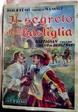 Feval, Lassez IL SEGRETO DELLA BASTIGLIA, Nerbini 1948, illustra GALEP GALEPPINI
