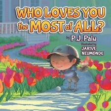 Who Loves You the Most of All? (Paperback or Softback)