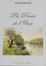 LA DAME DE L'OISE - ANNIE MULLENBACH - DEDICACE - ROMAN TERROIR -