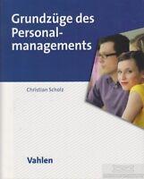 Grundzüge des Personalmanagements: Scholz, Christian