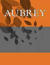 Aubrey: Personalized Journals - Write in Books - Blank Books You  by Barnett, H.