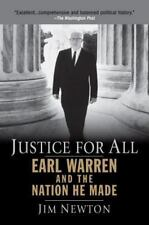 Justice for All : Earl Warren and the Nation He Made by Jim Newton