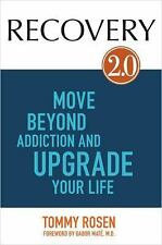 Recovery 2. 0 : Move Beyond Addiction and Upgrade Your Life by Tommy Rosen...