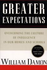 Greater Expectations: Overcoming the Culture of Indulgence in Our Homes and Sch