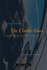 The Claude Glass: Use and Meaning of the Black Mirror in Western Art-ExLibrary