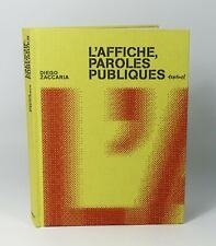 """ZACCARIA Diego """"L'affiche, paroles publiques"""" Editions Textuel, 2008."""