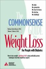 The Commonsense Guide to Weight Loss by American Diabetes Association; Shauna R