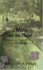 Mom, Are You There? Finding a Path to Peace through Alzheimer's, Good Books