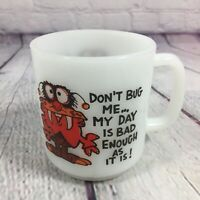 Vintage Coffee Cup Mug Glasbake Milk Glass Don't Bug Me My Day is Bad Enough