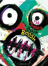 The Mighty Book of Boosh by Fielding, Noel Hardback Book The Fast Free Shipping