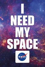 I NEED MY SPACE - NASA POSTER 24x36 - STARS GALAXY UNIVERSE 241410