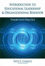 Introduction to Educational Leadership & Organizational Behavior: Theory Into P