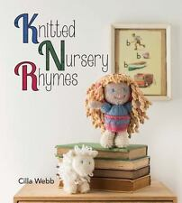 Knitted Nursery Rhymes by Webb Cilla (2015, Hardcover)
