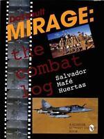 Book - Dassault Mirage: The Combat Log by Salvador Mafe Huertas