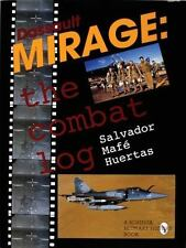 Book - Dassault Mirage: The Combat Log by Salvador Mafe Huertas