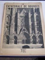LA CATHEDRALE DE BOURGES  , TEXTES P . PRADEL , EDITIONS T.E.L . 1938 . BON ETAT
