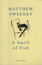 "MATTHEW SWEENEY - ""A SMELL OF FISH"" - POETRY COLLECTION - JONATHAN CAPE (2000)"