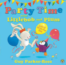 Littlebob and Plum: Party Time with Littlebob and Plum, Parker-Rees, Guy, New Bo