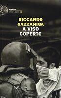 A VISO COPERTO 9788806214739 RICCARDO GAZZANIGA EINAUDI BROSSURA