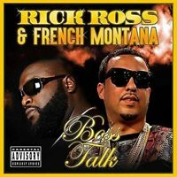 Rick Ross and French Montana - Boss Talk [CD]