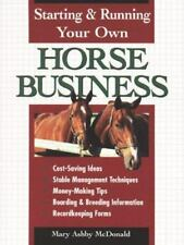 Starting and Running Your Own Horse Business by Mary Ashby McDonald (1997)