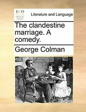 The clandestine marriage. A comedy.. Colman, George 9781170148365 New.#