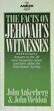 The Facts on Jehovah's Witnesses (The Anker Series) John Ankerberg, John Weldon