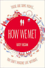 How We Met by Katy Regan (Paperback, 2013) (F12)