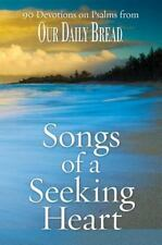 Songs of a Seeking Heart: 90 Devotions on Psalms from Our Daily Bread