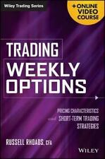 Trading Weekly Options, + Online Video Course: Pricing Characteristics and Short
