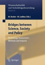 Ethics of Science and Technology Assessment Ser.: Bridges Between Science,...