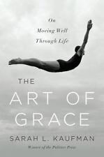 The Art of Grace: On Moving Well Through Life-ExLibrary