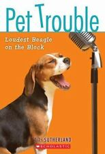 Pet Trouble #2: Loudest Beagle On the Block by Sutherland, Tui T.
