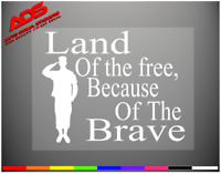 Land Of The Free Vinyl Car Window Decal Sticker Bumper USA Support Troops #201